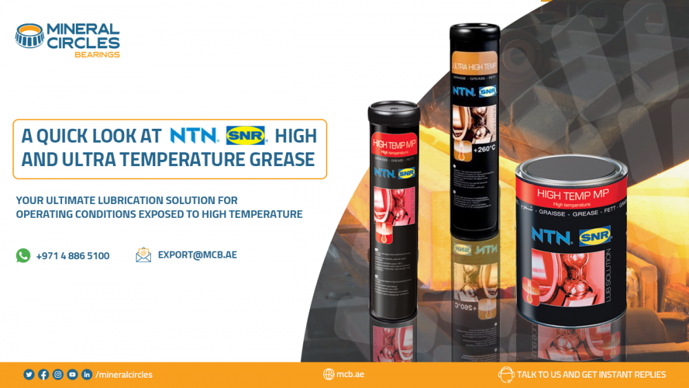 A quick look at NTN SNR's High Temperature and Ultra High Temperature Grease