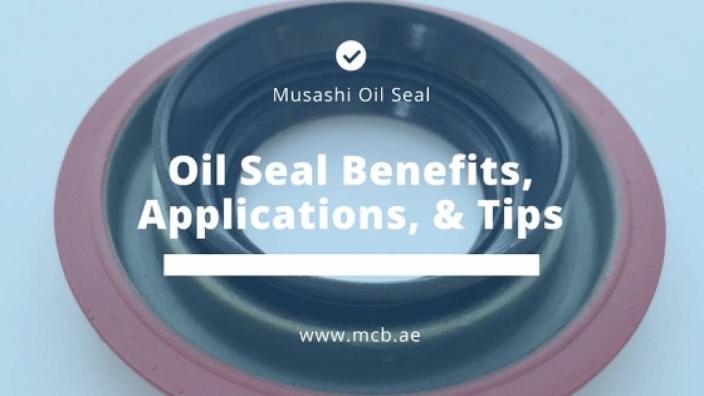 Oil Seals: Benefits, Applications & Tips on Choosing the Right One for Your Equipment